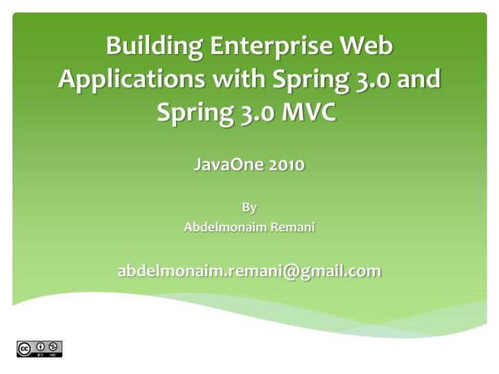 Building enterprise web applications with spring 3 0 and spring 3 0 mvc