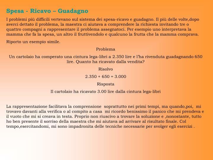 Spesa - Ricavo – Guadagno