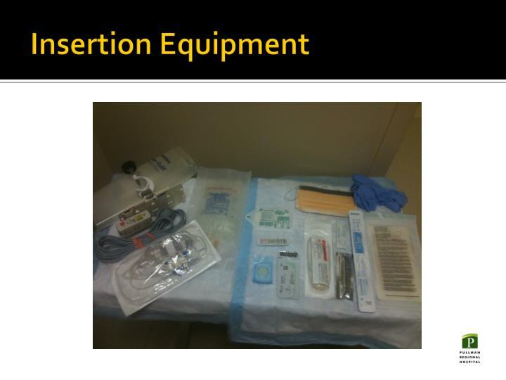 Insertion Equipment
