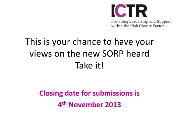 This is your chance to have your views on the new SORP heard