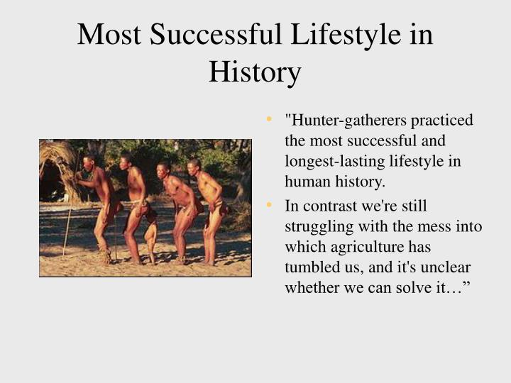 Most Successful Lifestyle in History
