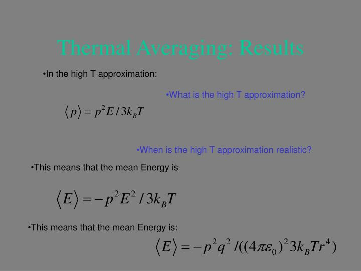 Thermal Averaging: Results