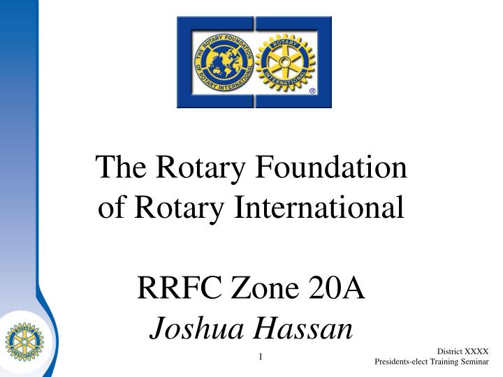 the rotary foundation of rotary international rrfc zone 20a joshua hassan n.