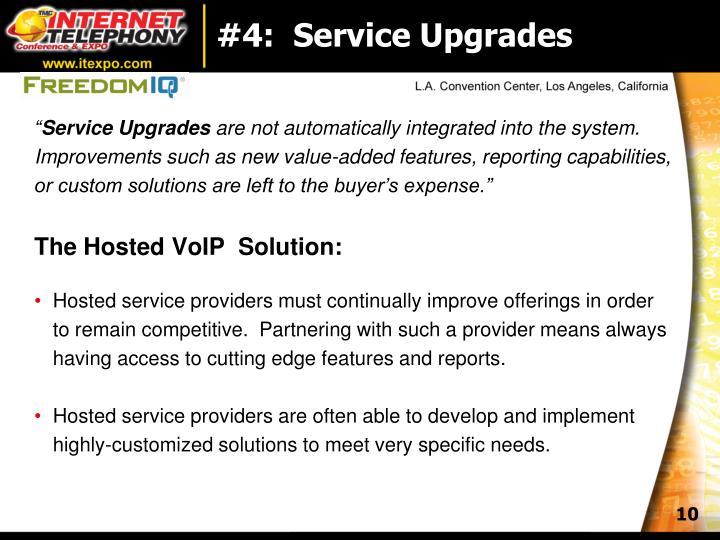 #4:  Service Upgrades