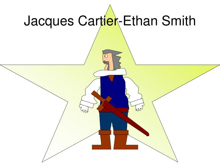 Jacques Cartier-Ethan Smith