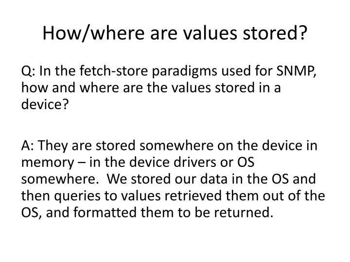 How/where are values stored?