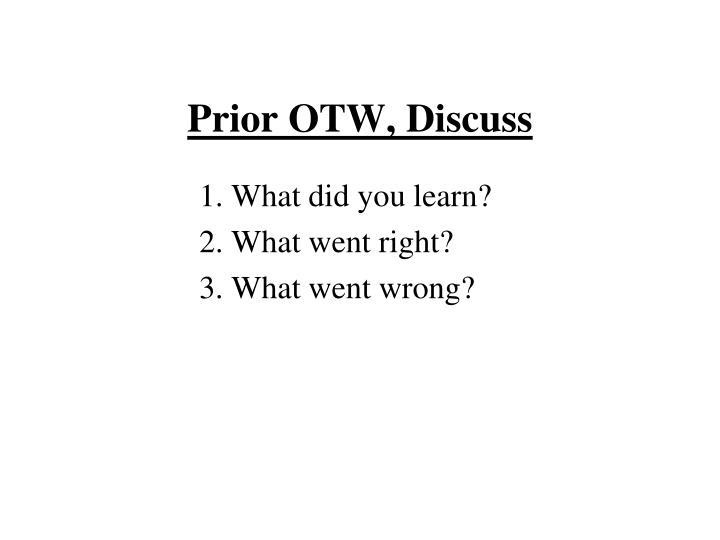 Prior OTW, Discuss