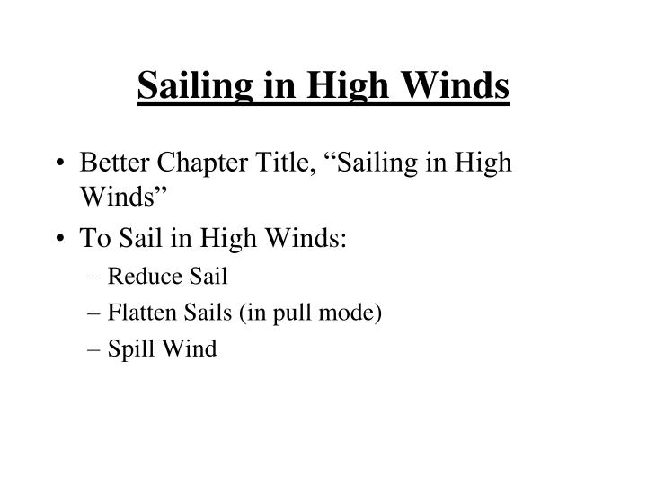 Sailing in High Winds