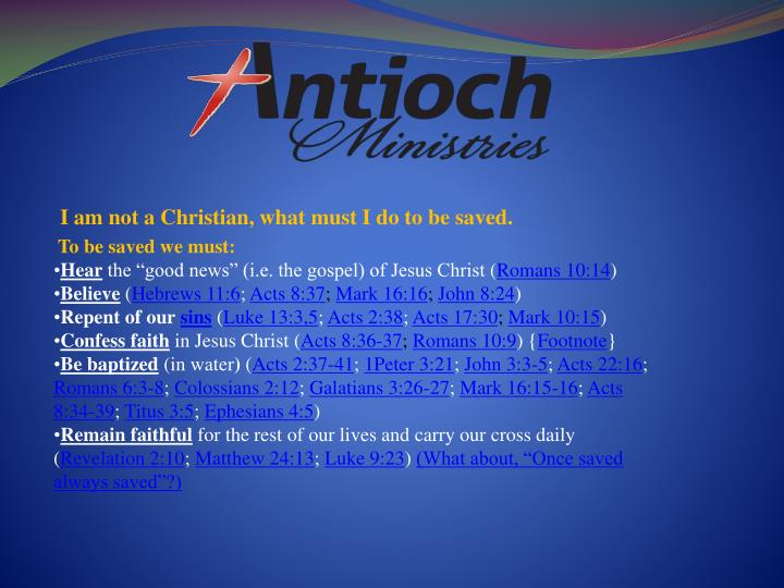 I am not a Christian, what must I do to be saved.