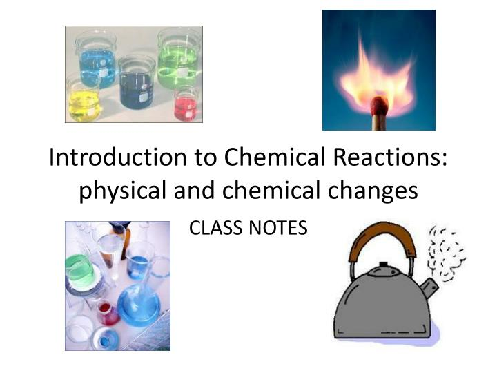 introduction to chemical reactions physical and chemical changes n.