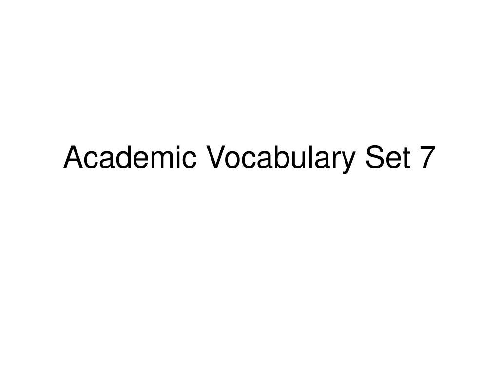 Ppt academic vocabulary set 17 powerpoint presentation id:7040148.