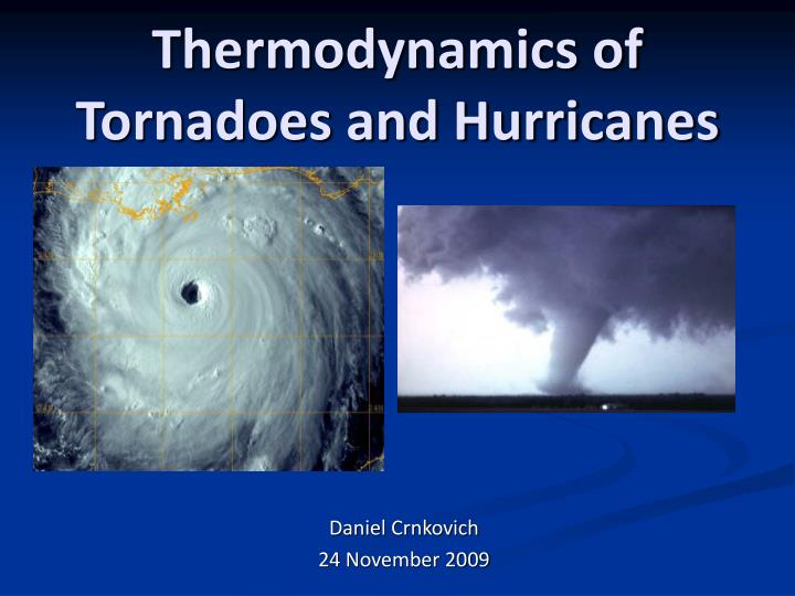 thermodynamics of tornadoes and hurricanes n.