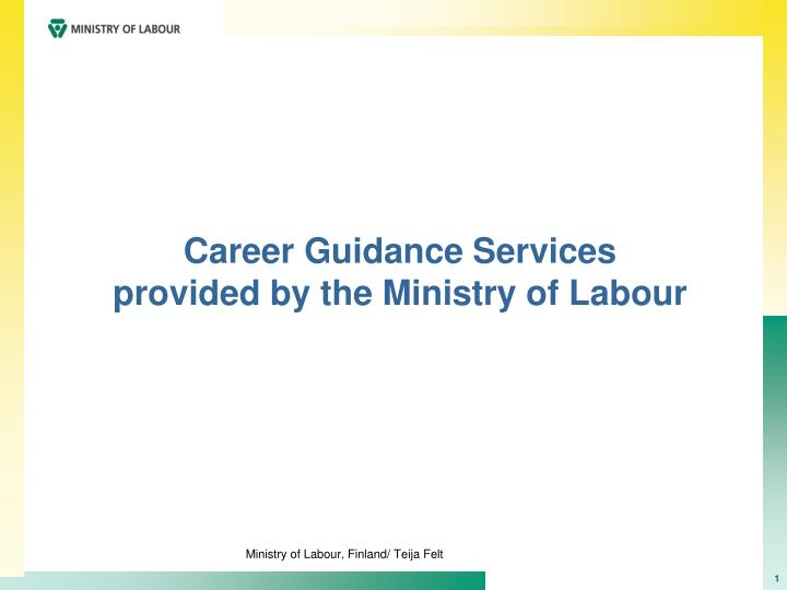 PPT - Career Guidance Services provided by the Ministry of