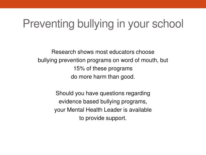 preventing bullying in schools essay Writing a persuasive essay on bullying in schools should focus more on the current trends, the discussion should present what bullying entails, and some of the impact of raging among children writing persuasive essays on themes like bullying requires logical explanation to justify why the topic is significant.
