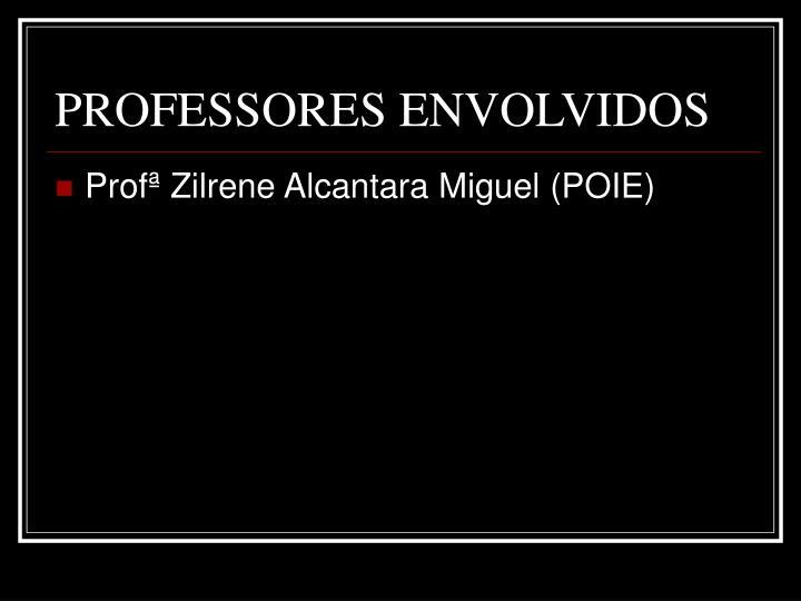 PROFESSORES ENVOLVIDOS