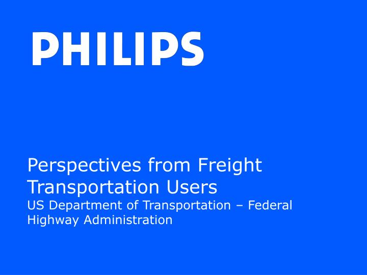 Perspectives from Freight Transportation Users