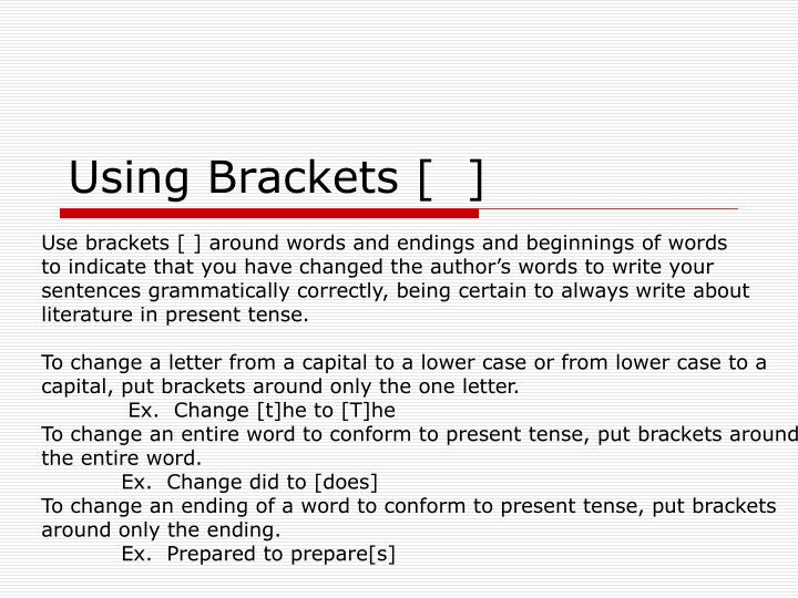 Using Brackets [  ]