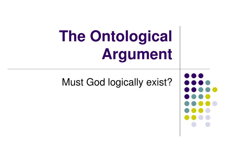 part b the ontological argument is Contents01 main definition:1 the ontological argument in major philosophers:11 the ontological argument in st anselm:12 the thomist objection:13 kant's critique: main definition: the.