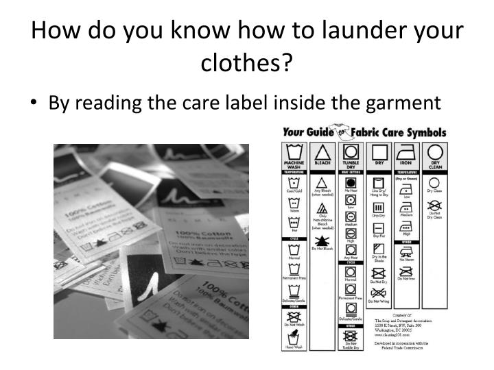 How do you know how to launder your clothes