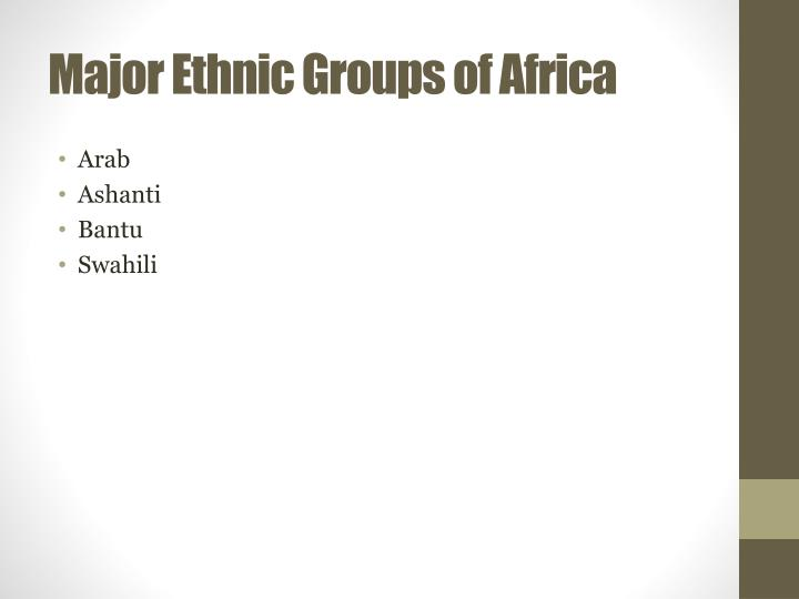 Major Ethnic Groups of Africa
