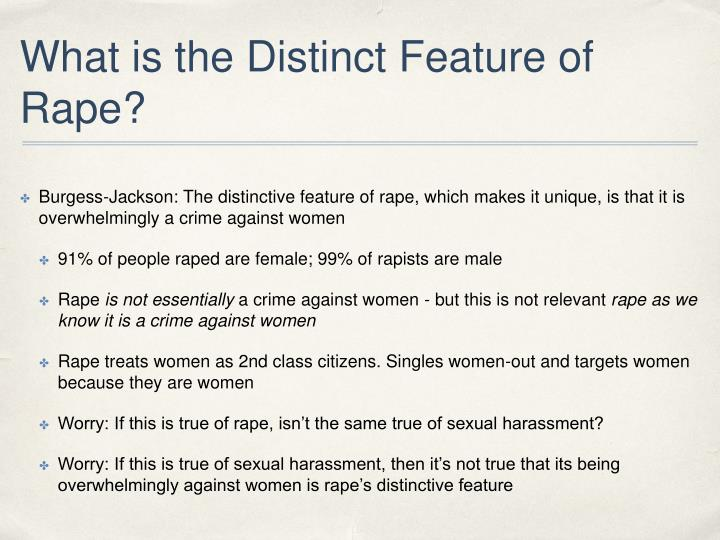 What is the Distinct Feature of Rape?