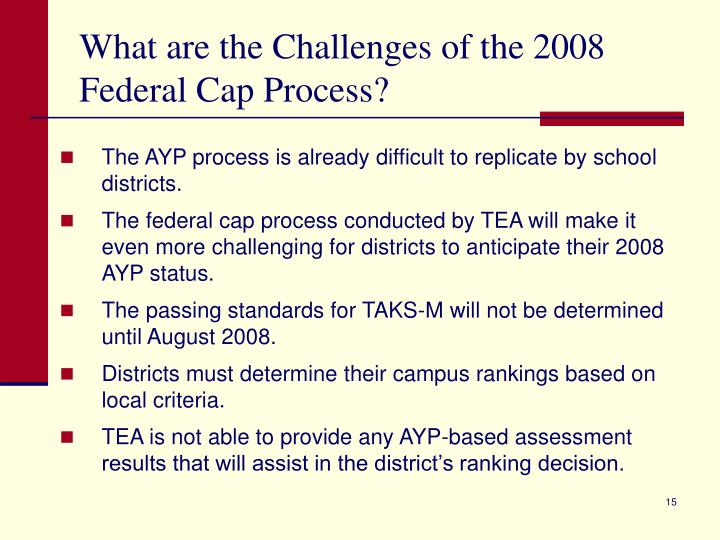 What are the Challenges of the 2008 Federal Cap Process?