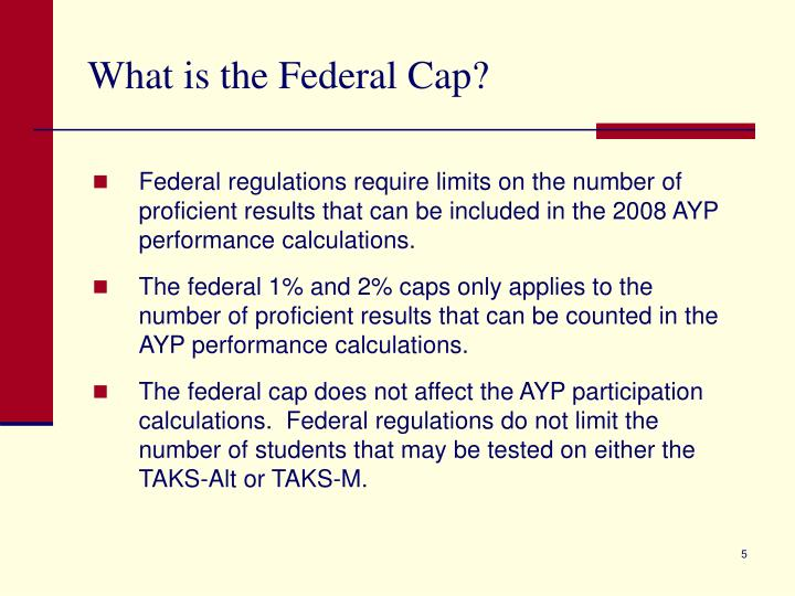What is the Federal Cap?