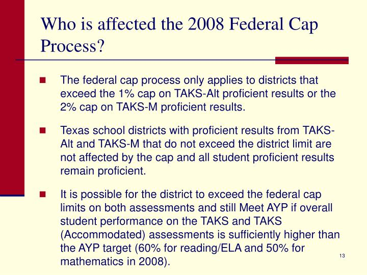 Who is affected the 2008 Federal Cap Process?