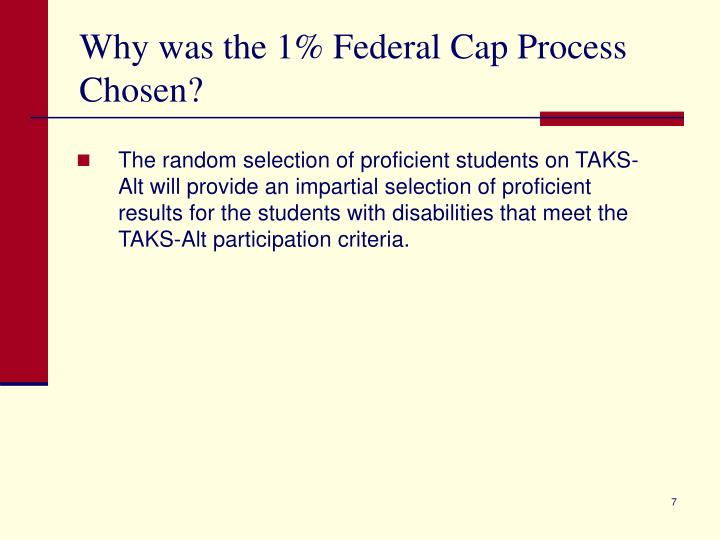 Why was the 1% Federal Cap Process Chosen?