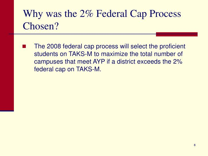 Why was the 2% Federal Cap Process Chosen?