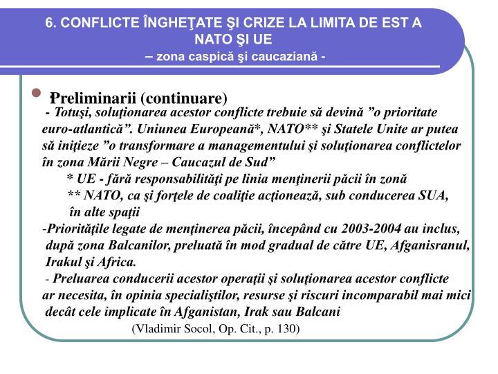 6. CONFLICTE ÎNGHEŢATE ŞI CRIZE LA LIMITA DE EST A NATO ŞI UE