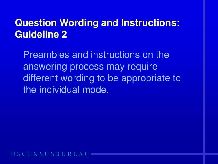 Question Wording and Instructions: