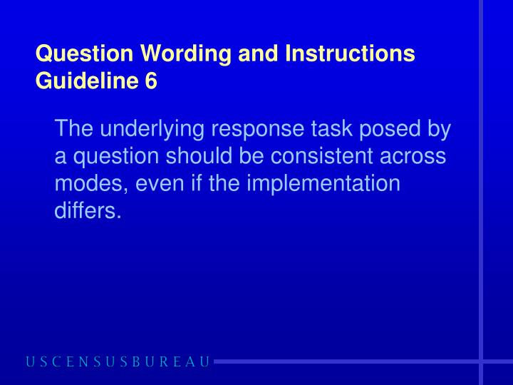 Question Wording and Instructions