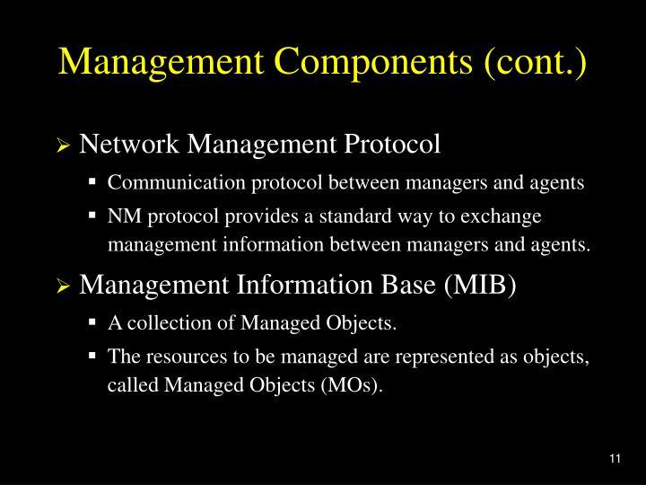 Management Components (cont.)