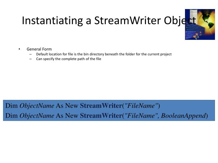 Instantiating a StreamWriter Object