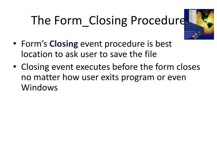 The Form_Closing Procedure