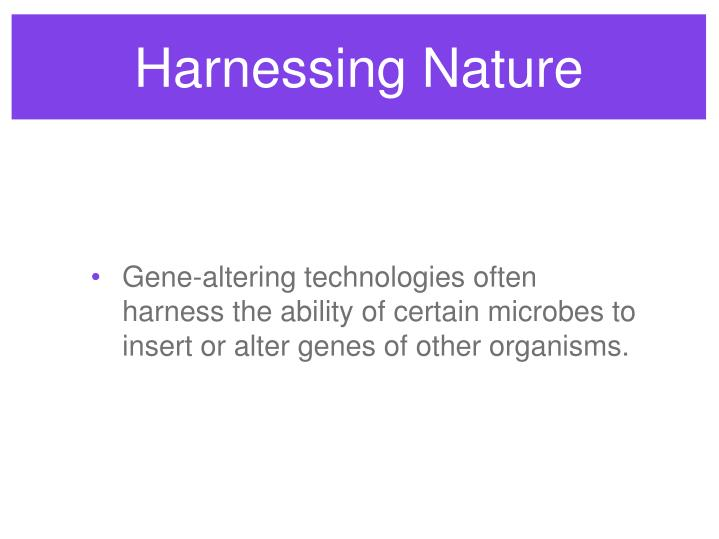 Harnessing nature