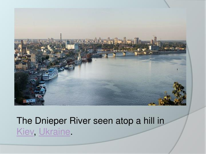 The Dnieper River seen atop a hill in
