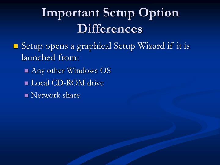 Important Setup Option Differences