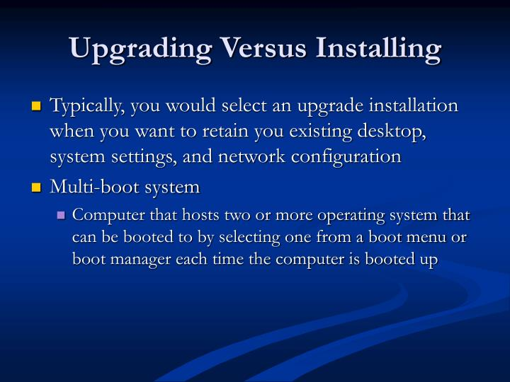 Upgrading Versus Installing