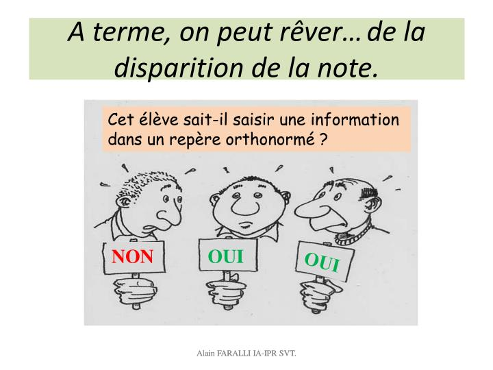 A terme, on peut rêver…