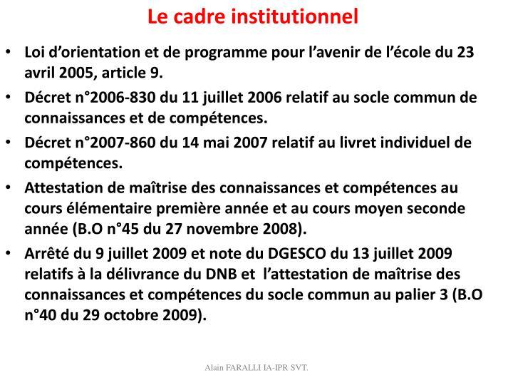 Le cadre institutionnel