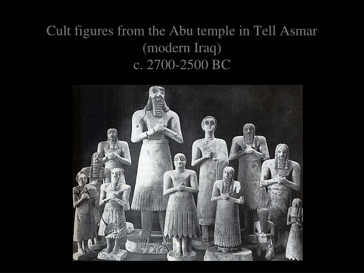 Cult figures from the Abu temple in Tell Asmar (modern Iraq)