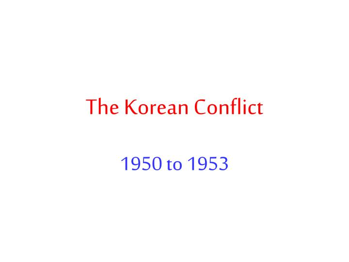 the korean conflict n.