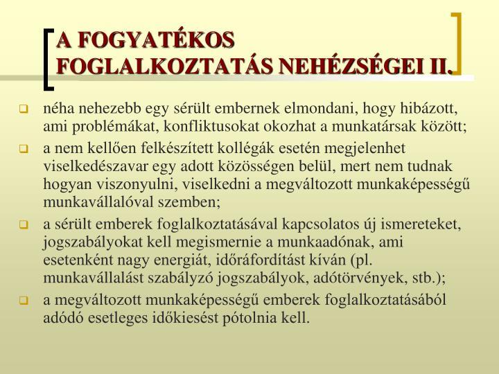 A FOGYATÉKOS FOGLALKOZTATÁS NEHÉZSÉGEI II.