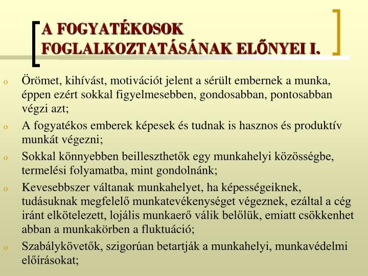 A FOGYATÉKOSOK FOGLALKOZTATÁSÁNAK ELŐNYEI I.