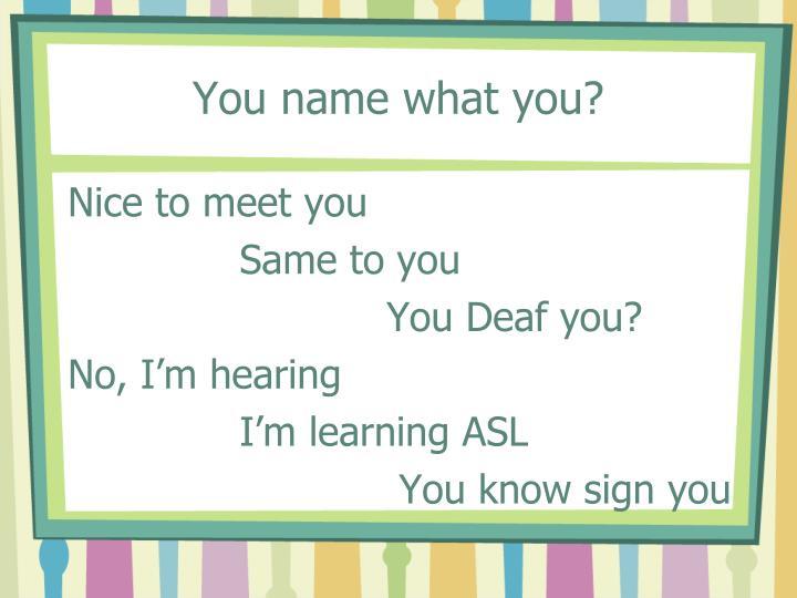 You name what you