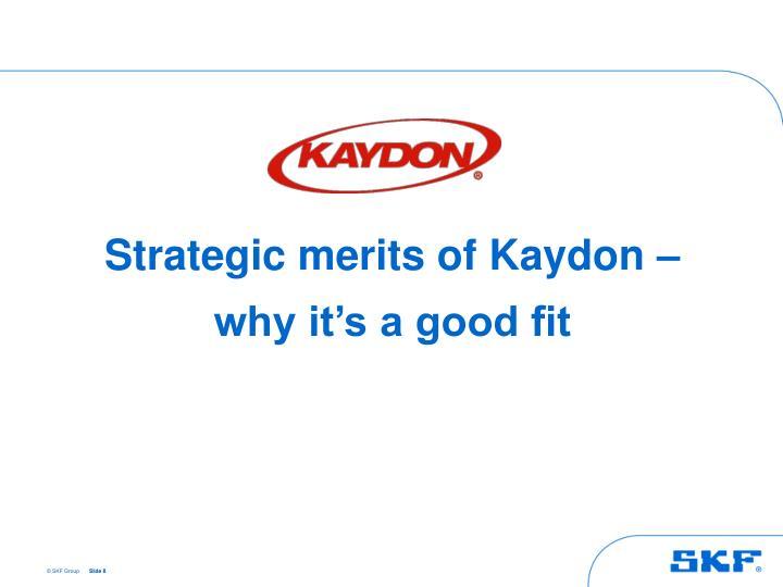 Strategic merits of Kaydon –