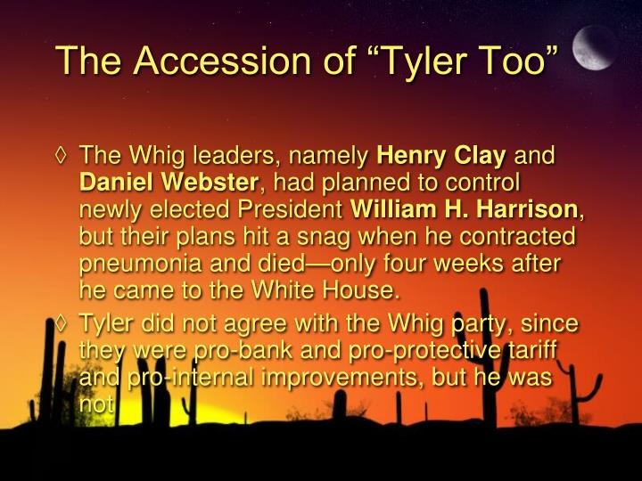 """The Accession of """"Tyler Too"""""""