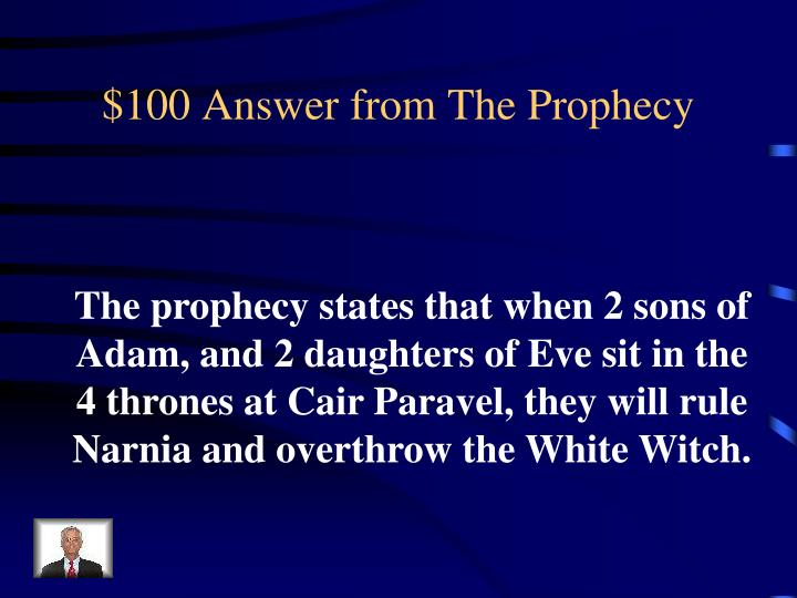 $100 Answer from The Prophecy